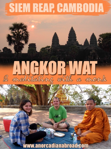 An Incredible Week In Siem Reap: Angkor Wat & Meditating With A Monk!