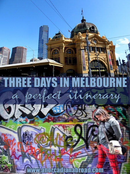 Three Days In Melbourne - a perfect itinerary, including the CBD, St Kilda, street art & wild penguins!