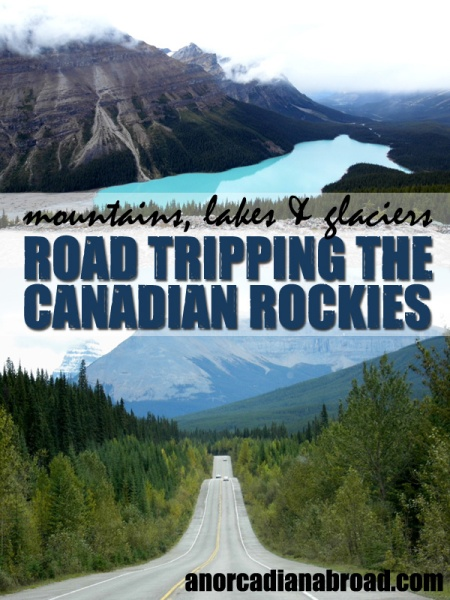 Mountains, Lakes & Glaciers: Road Tripping The Canadian Rockies