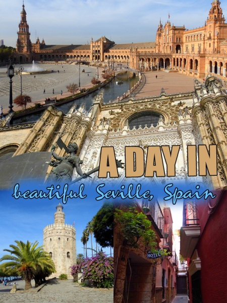 A day in beautiful Seville, Spain