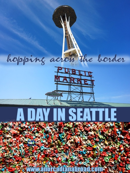 Hopping Across The Border - A Day In Seattle: Space Needle, Pike Place Public Market & the Gum Wall