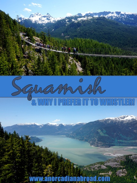 Squamish, Canada: mountains, views, and why I prefer it to Whistler!