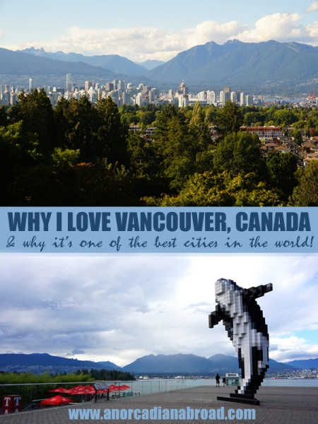 Reasons Why I Love Vancouver, Canada - and why it's one of the best cities in the world!