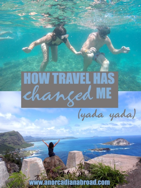 How Travel Has Changed Me (yada yada). Slightly different take on how travel has impacted my life! Has it impacted yours the same way?