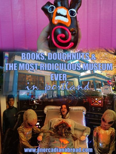 Books, Doughnuts & The Most Ridiculous Museum Ever in Portland, Oregon