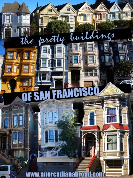 The Pretty Buildings Of San Francisco - check out these beautiful Victorian houses and other pretty buildings around the city! #sanfrancisco #architecture #travel