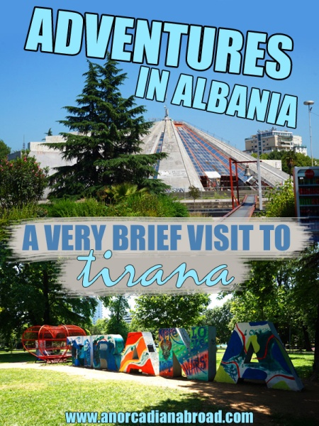 Adventures In Albania: A Very Brief Visit To Tirana