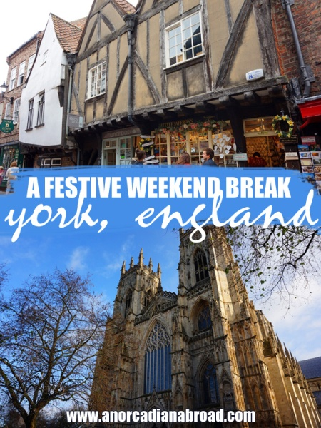 A Festive Weekend Break In York, England