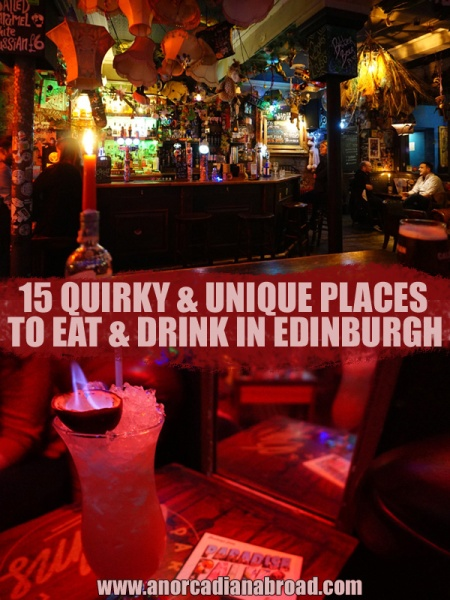 15 Quirky & Unique Places To Eat & Drink In Edinburgh, Scotland