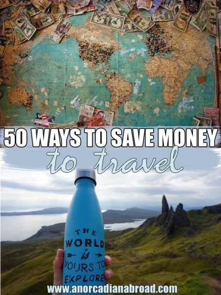 50 Ways To Seriously Save Money To Travel